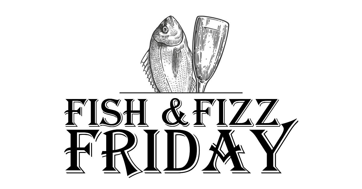 Fish & Fizz Friday - The Greyhound, Midhurst