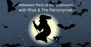 Halloween Party at the Greyhound with Rhys & the Parrynormal